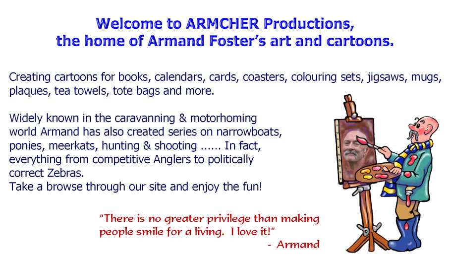 Welcome to ARMCHER Productions, the home of Armand Foster's art and cartoons